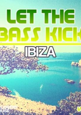 Let the Bass Kick in Ibiza, Vol. 4
