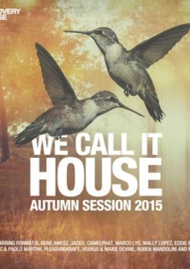We Call It House - Autumn Session 2015