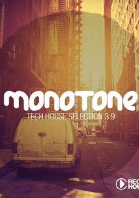 Monotone 3.9 - Tech House Selection