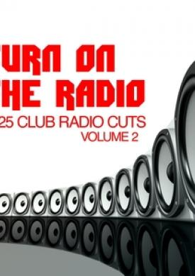 Turn On The Radio, Vol. 2 - 25 Club Radio Cuts
