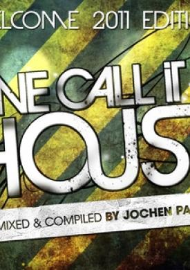 We Call It House - Welcome 2011 Edition