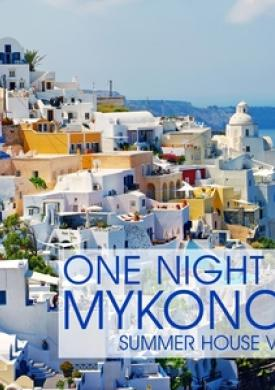 One Night in Mykonos - Summer House Vibes
