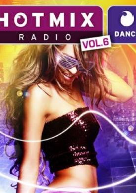 Hotmixradio Dance, Vol. 6