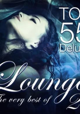 Lounge Top 55 Deluxe, the Very Best of, Vol. 2