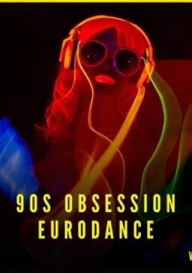 90s Obsession: Eurodance, Vol. 2