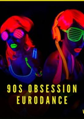 90s Obsession: Eurodance, Vol. 3