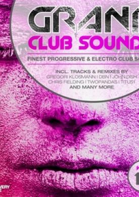 Grand Club Sounds - Finest Progressive & Electro Club Sounds, Vol. 15