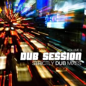 Dub Session, Vol. 8 - Strictly Dub Versions