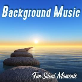 Background Music for Silent Moments