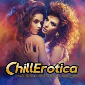 Chillerotica - Smooth Sensual Chillout Lounge Love Making Music
