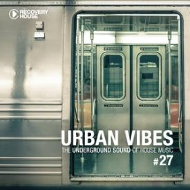 Urban Vibes - The Underground Sound of House Music, Vol. 27