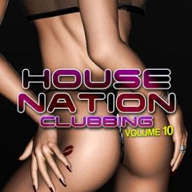 House Nation Clubbing, Vol. 10