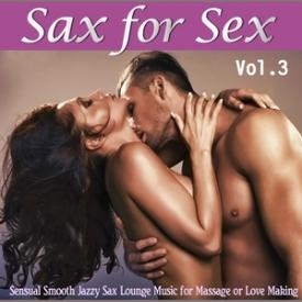 Sax for Sex Vol. 3