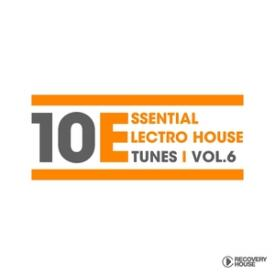10 Essential Electro House Tunes, Vol. 6