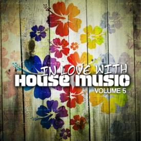 In Love With House Music, Vol. 5