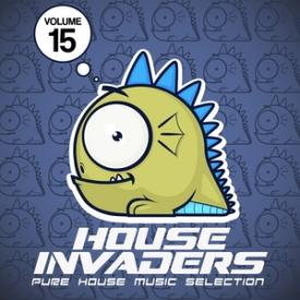 House Invaders - Pure House Music, Vol. 15