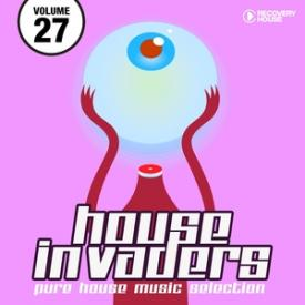 House Invaders - Pure House Music, Vol. 27
