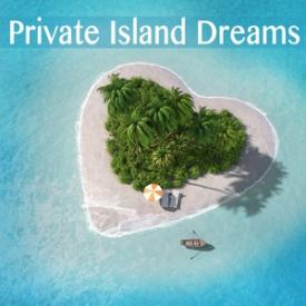 Private Island Dreams