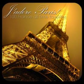 J'adore Paris! - 100 France All Time Favorites