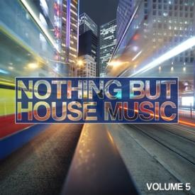 Nothing But House Music, Vol. 5