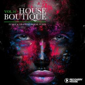 House Boutique, Vol. 10 - Funky & Uplifting House Tunes