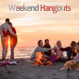 Weekend Hangouts