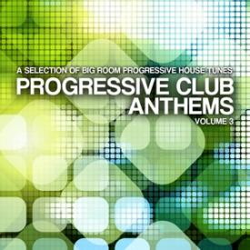 Progressive Club Anthems, Vol. 3