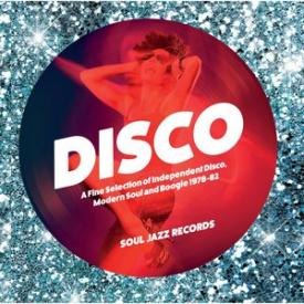 Soul Jazz Records Presents Disco: A Fine Selection of Independent Disco, Modern Soul and Boogie 1978-82