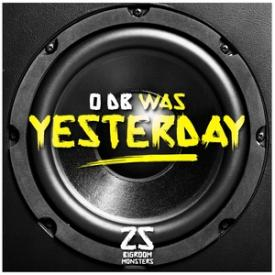 0 DB Was Yesterday! 25 Bigroom Monsters